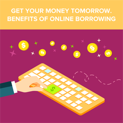 Get Your Money Tomorrow. Benefits of Online Borrowing