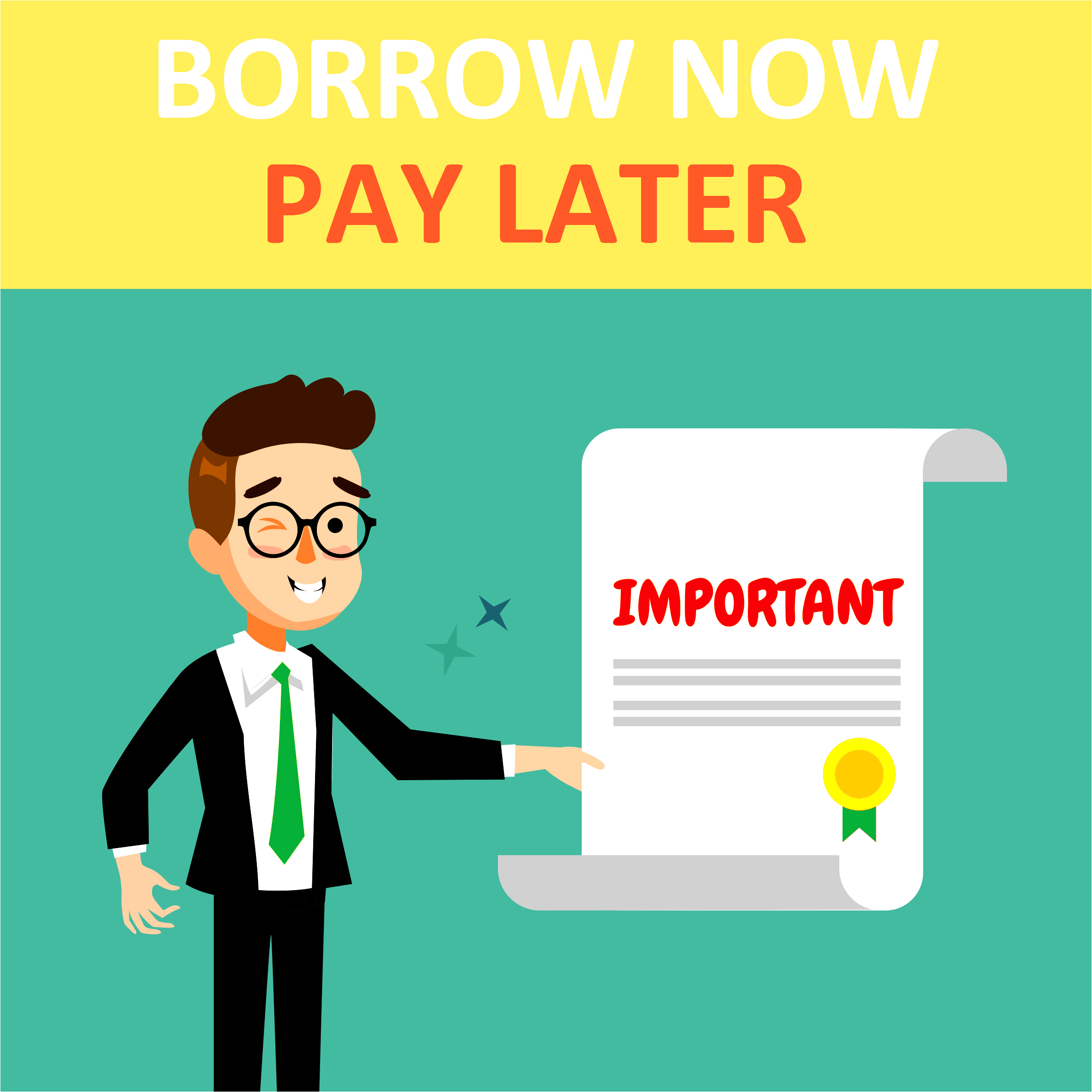 Borrow Now. Pay Later