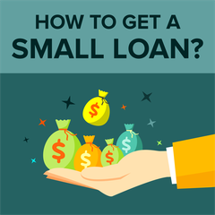 How to Get a Small Loan