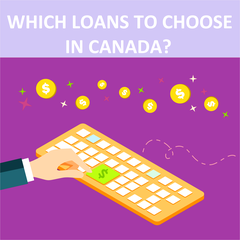 Which Loans To Choose In Canada?