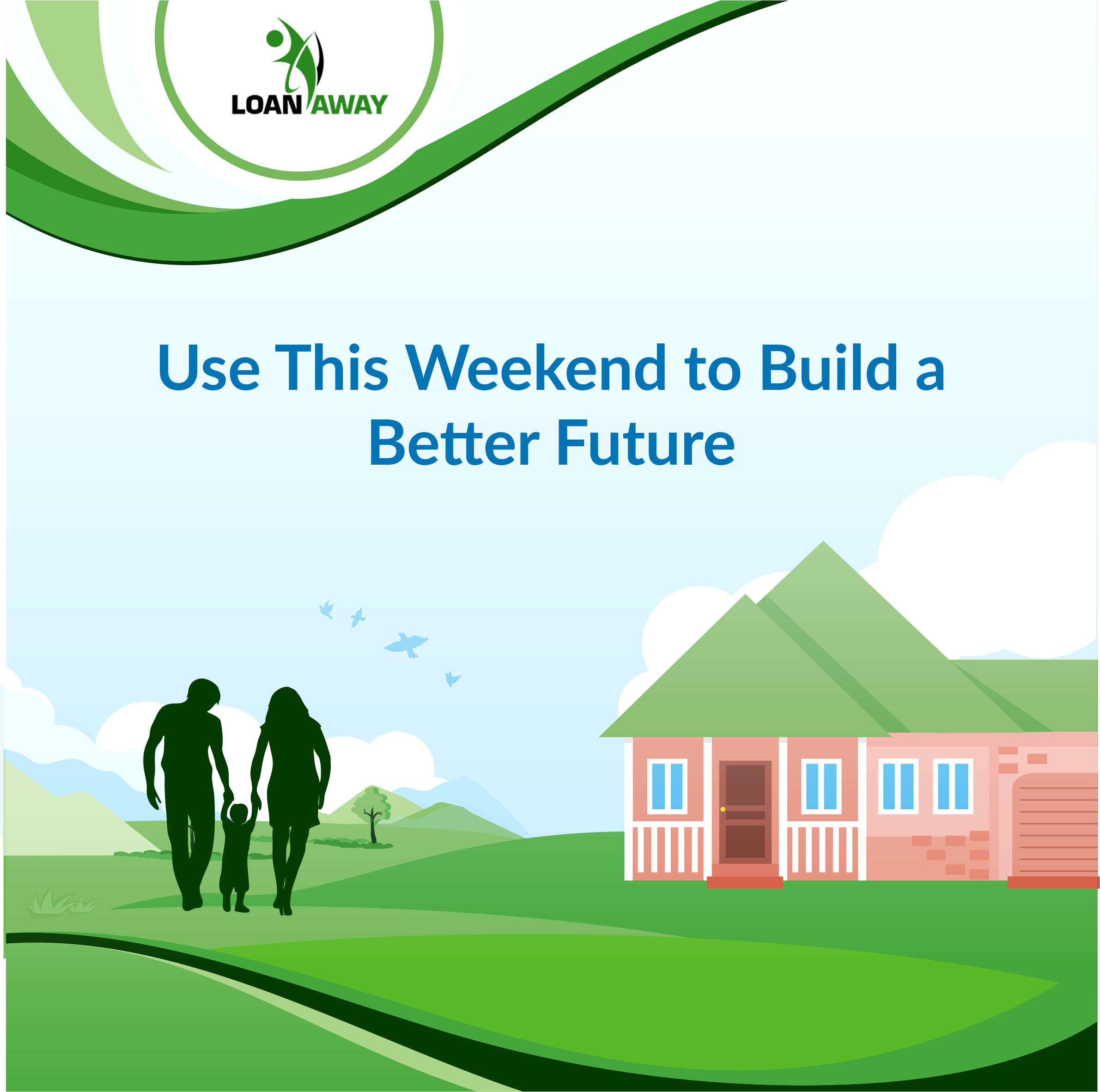 Use This Weekend to Build a Better Future