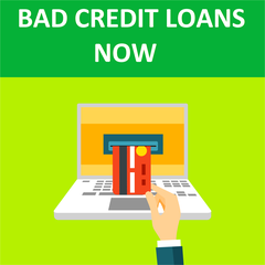 Bad Credit Loans Now!