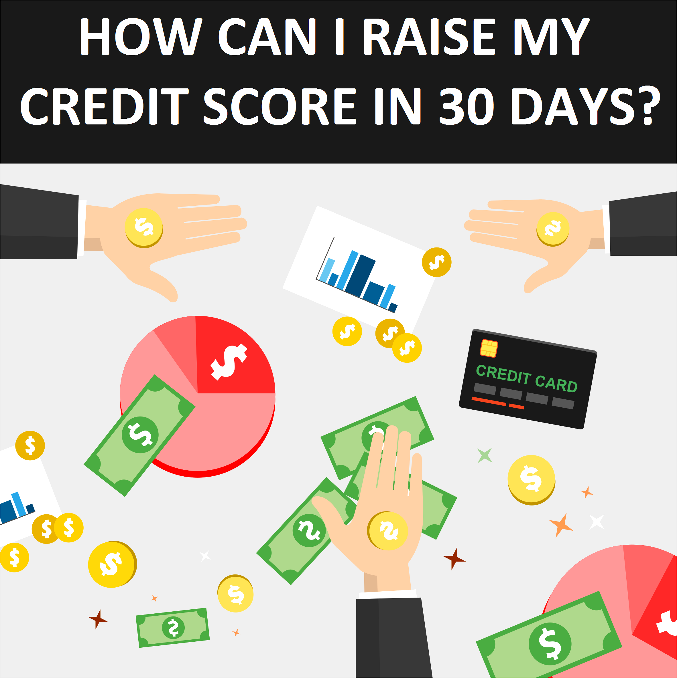 How Can I Raise My Credit Score In 30 Days?