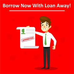 Borrow Now With Loan Away!