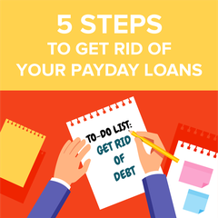 Five Steps to Get Rid of Payday Loans